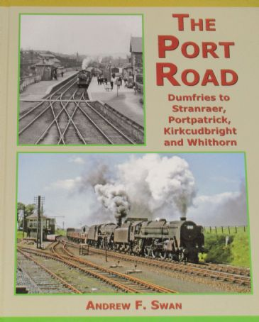 The Port Road - Dumfries to Stranraer, Portpatrick, Kirkcudbright and Whithorn, by Andrew F. Swan